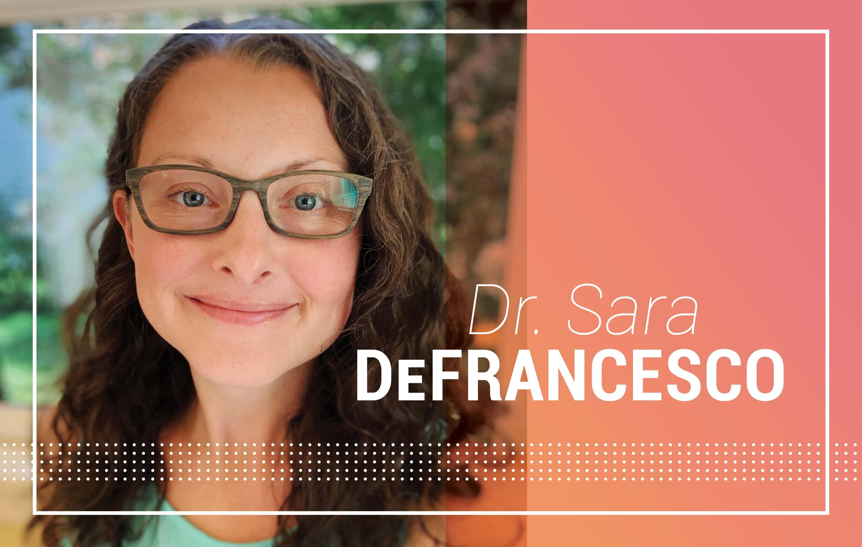 Dr. Sara DeFrancesco